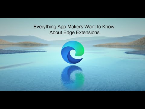 Hear Direct from Microsoft's Edge Chromium Extensions Team