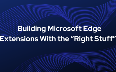 "Building Microsoft Edge Extensions With the ""Right Stuff"""