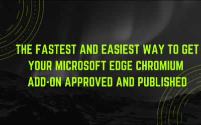 The Fastest and Easiest Way to Get Your Microsoft Edge Chromium Add-On Approved and Published